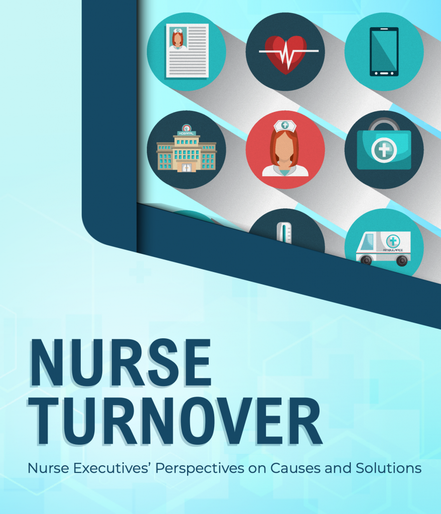 Nurse Turnover: Nurse Executives' Perspective on Causes and Solutions